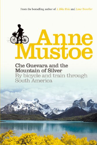 9780753512746: Che Guevara and the Mountain of Silver: By bicycle and train through South America