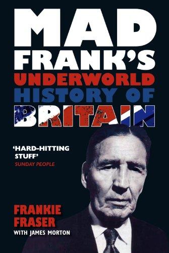 9780753512753: Mad Frank's Underworld History of Britain