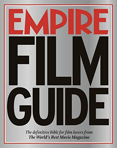 9780753513057: Empire Film Guide: The Definitive Bible for Film Lovers from the World's Best Movie Magazine