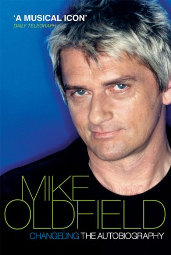 9780753513071: Changeling: The Autobiography of Mike Oldfield