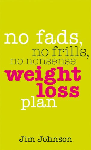 No Fads, No Frills, No Nonsense Weight Loss Plan: A Pocket Guide to What Works (Paperback): Jim ...