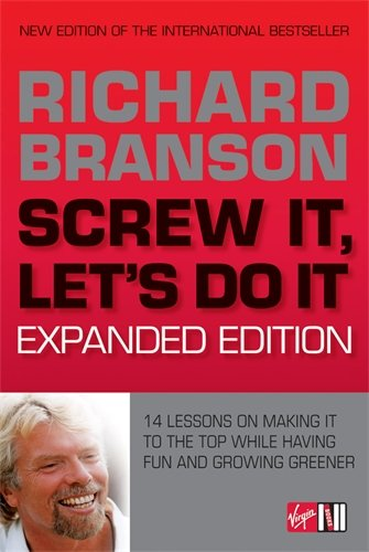 9780753513187: Screw It, Let's Do It: 14 Lessons on Making It to the Top While Having Fun & Staying Green, Expanded Edition
