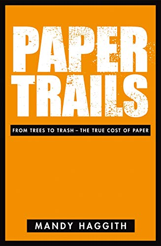 9780753513293: Paper Trails: From Trees to Trash - The True Cost of Paper