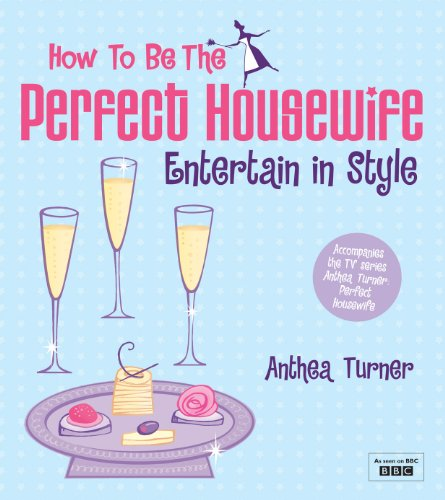 9780753513323: How to be the Perfect Housewife: Entertain in Style