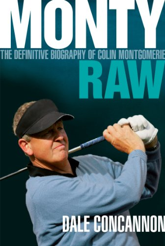 9780753513378: Monty: Raw: The Definitive Biography of Colin Montgomerie
