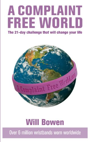 9780753513460: A Complaint Free World: The 21-day challenge that will change your life