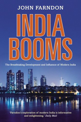 9780753513545: India Booms: The Breathtaking Development and Influence of Modern India