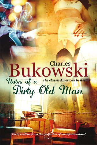 Notes of a Dirty Old Man (Paperback): Charles Bukowski