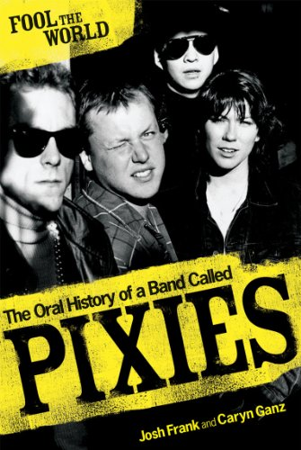 9780753513835: Fool The World: The Oral History of A Band Called Pixies
