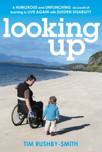 9780753513866: Looking Up: A Humorous and Unflinching Account of Learning to Live Again with Sudden Disability