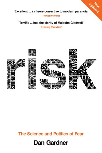 9780753515532: Risk: The Science and Politics of Fear. Dan Gardner