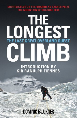 The Longest Climb: The Last Great Overland Quest: Dominic Faulkner
