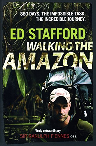 9780753515631: Walking the Amazon: 860 Days. The Impossible Task. The Incredible Journey