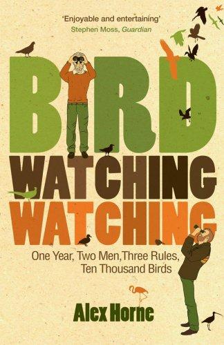 9780753515761: Bird Watching Watching: One Year, Two Men, Three Rules, Ten Thousand Birds