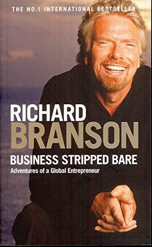 9780753516942: Business Stripped Bare: Adventures of a Global Entrepreneur (Virgin Books)