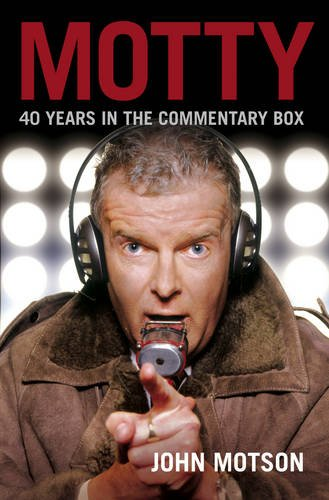 9780753518120: Motty: Forty Years in the Commentary Box