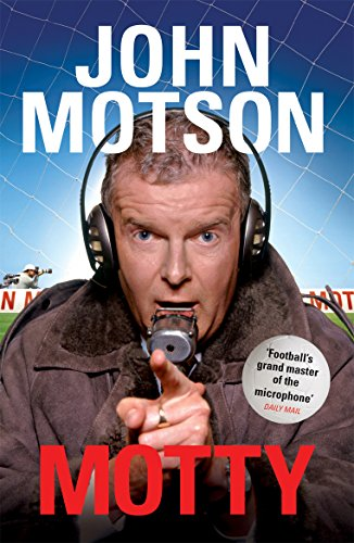 9780753518137: Motty: Forty Years in the Commentary Box