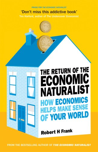 9780753519660: The Return of The Economic Naturalist: How Economics Helps Make Sense of Your World