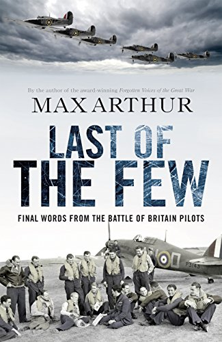 9780753522271: Last of the Few: The Battle of Britain in the Words of the Pilots Who Won it