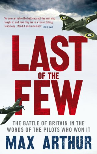 9780753522295: Last of the Few: The Battle of Britain in the Words of the Pilots Who Won It