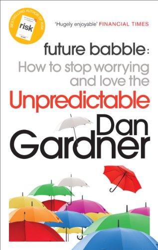 9780753522370: Future Babble: How to Stop Worrying and Love the Unpredictable