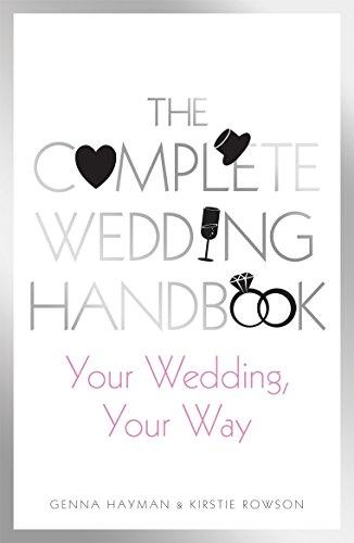 The Complete Wedding Handbook: Your Wedding, Your Way: Hayman, Genna; Rowson, Kirstie