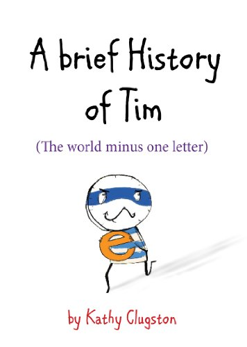 9780753522684: A Brief History of Tim: The World Minus One Letter