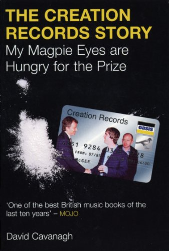 9780753539194: The Creation Records Story: My Magpie Eyes Are Hungry For The Prize