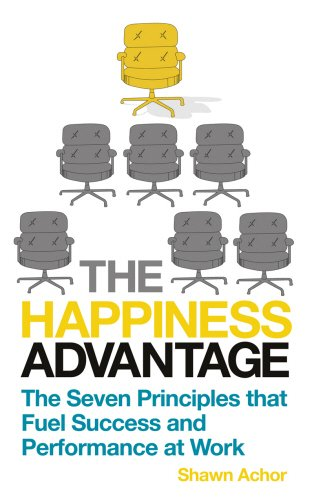 9780753539460: The Happiness Advantage: The Seven Principles of Positive Psychology that Fuel Success and Performance at Work