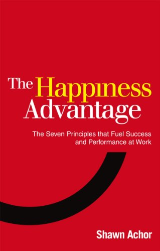 9780753539477: The Happiness Advantage: The Seven Principles of Positive Psychology that Fuel Success and Performance at Work