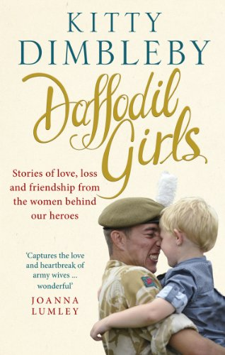 9780753539651: Daffodil Girls: Stories of Love, Loss and Friendship from the Women Behind Our Heroes