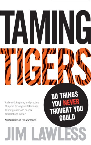 9780753539910: Taming Tigers: Do Things You Never Thought You Could