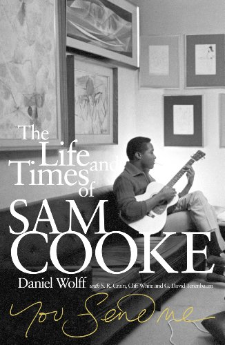 9780753540022: You Send Me: The Life and Times of Sam Cooke. Daniel Wolff with S.R. Crain, Cliff White and G. David Tenenbaum