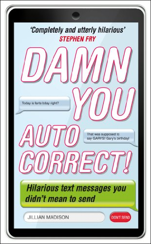 9780753540084: Damn You, Autocorrect!: Hilarious Text Messages You Didn't Mean to Send