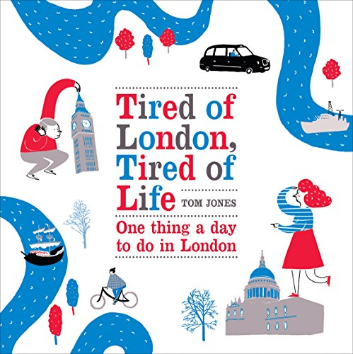9780753540329: Tired of London, Tired of Life: One Thing a Day To Do in London
