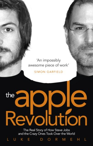 9780753540633: The Apple Revolution: Steve Jobs, the counterculture and how the crazy ones took over the world
