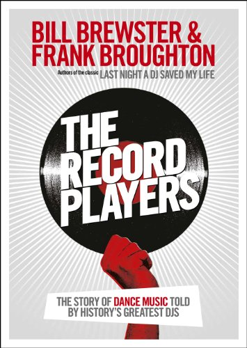 9780753540688: The Record Players: The story of dance music told by history's greatest DJs