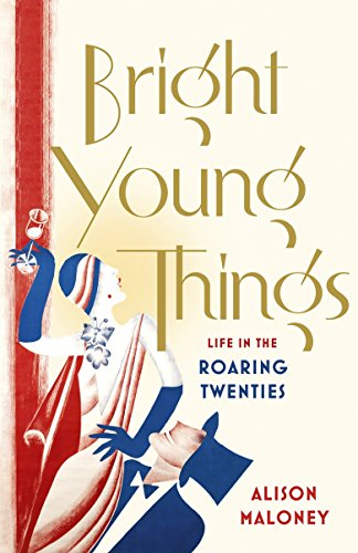 9780753540978: Bright Young Things: Life in the Roaring Twenties