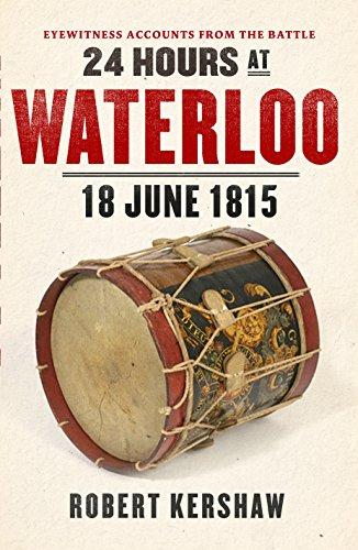 9780753541432: 24 Hours at Waterloo: 18 June 1815