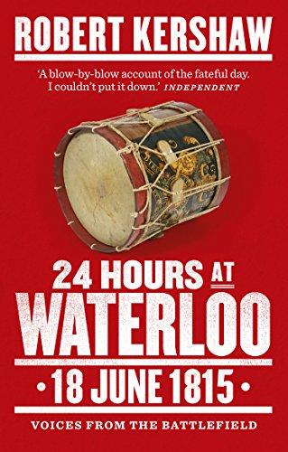 9780753541449: 24 Hours at Waterloo: 18 June 1815