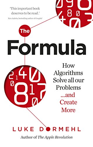9780753541708: The Formula: How Algorithms Solve all our Problems ... and Create More