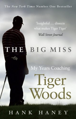 9780753541739: The Big Miss: My Years Coaching Tiger Woods