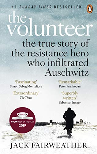 9780753545188: The Volunteer: The True Story of the Resistance Hero who Infiltrated Auschwitz – Costa Book of the Year 2019