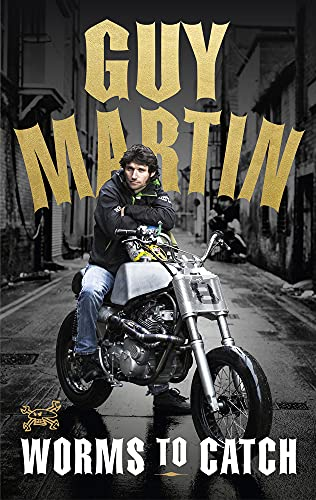 9780753545317: Guy Martin: Worms to Catch (Export Only)