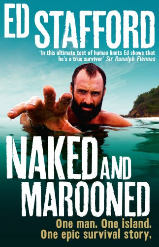 9780753555040: Naked and Marooned: One Man, One Island, One Epic Survival Story