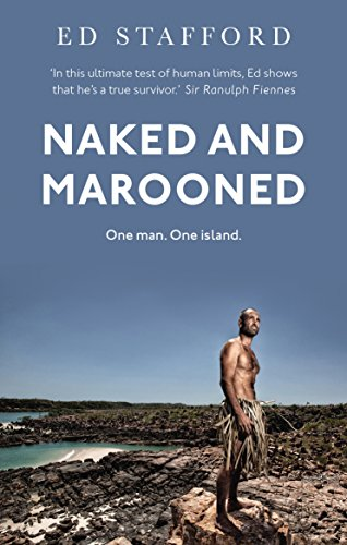 9780753555057: Naked and Marooned: One Man. One Island. One Epic Survival Story