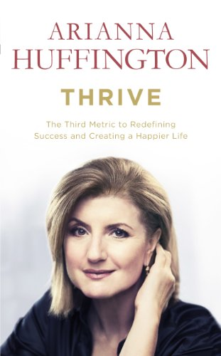 9780753555415: Thrive: The Third Metric to Redefining Success and Creating a Life of Well-being, Wisdom and Wonder