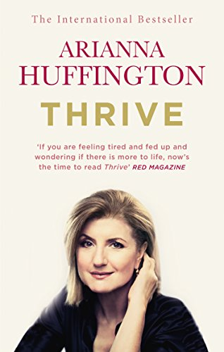 9780753555422: Thrive: The Third Metric to Redefining Success and Creating a Happier Life