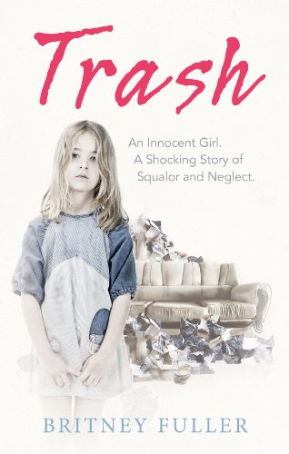 9780753555590: Trash: An Innocent Girl. A Shocking Story of Squalor and Neglect.