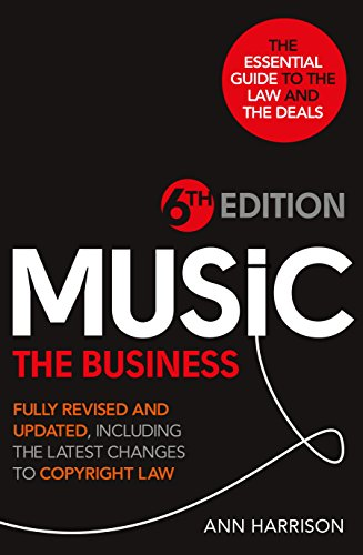 9780753555705: Music: The Business - 6th Edition: Fully revised and updated, including the latest changes to Copyright law